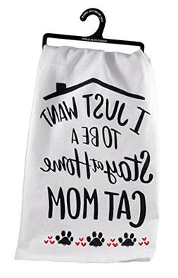 """Primitives By Kathy Kitchen Towel - """"I Just want to Be A Sta"""